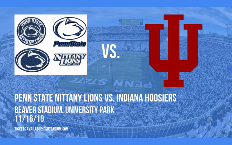 Penn State Nittany Lions vs. Indiana Hoosiers at Beaver Stadium